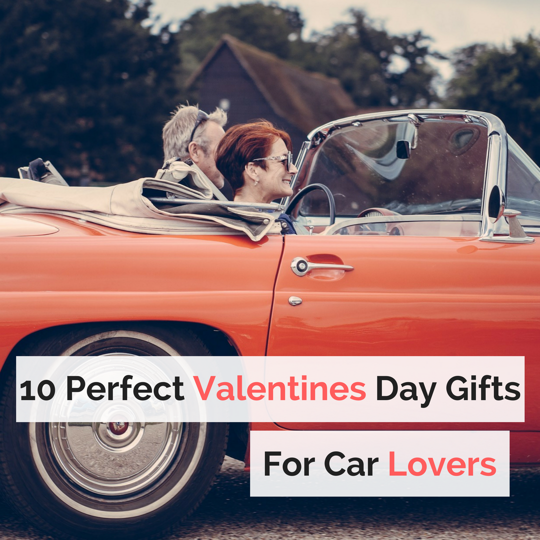 10 perfect valentines day gifts for car lovers never say for Perfect valentines day gifts